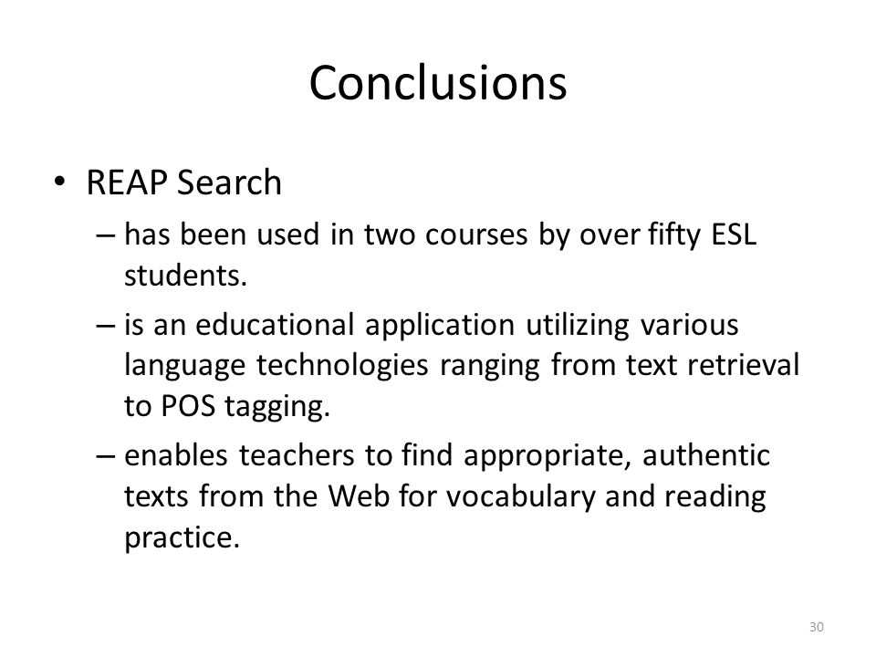 Conclusions REAP Search – has been used in two courses by over fifty ESL students.