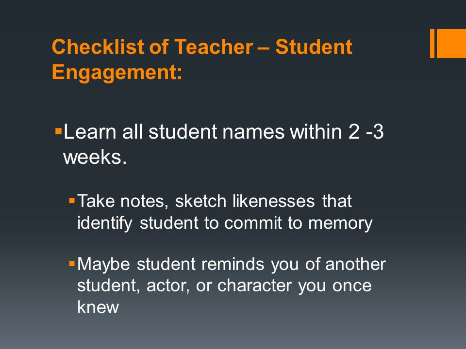 Checklist of Teacher – Student Engagement:  Learn all student names within 2 -3 weeks.