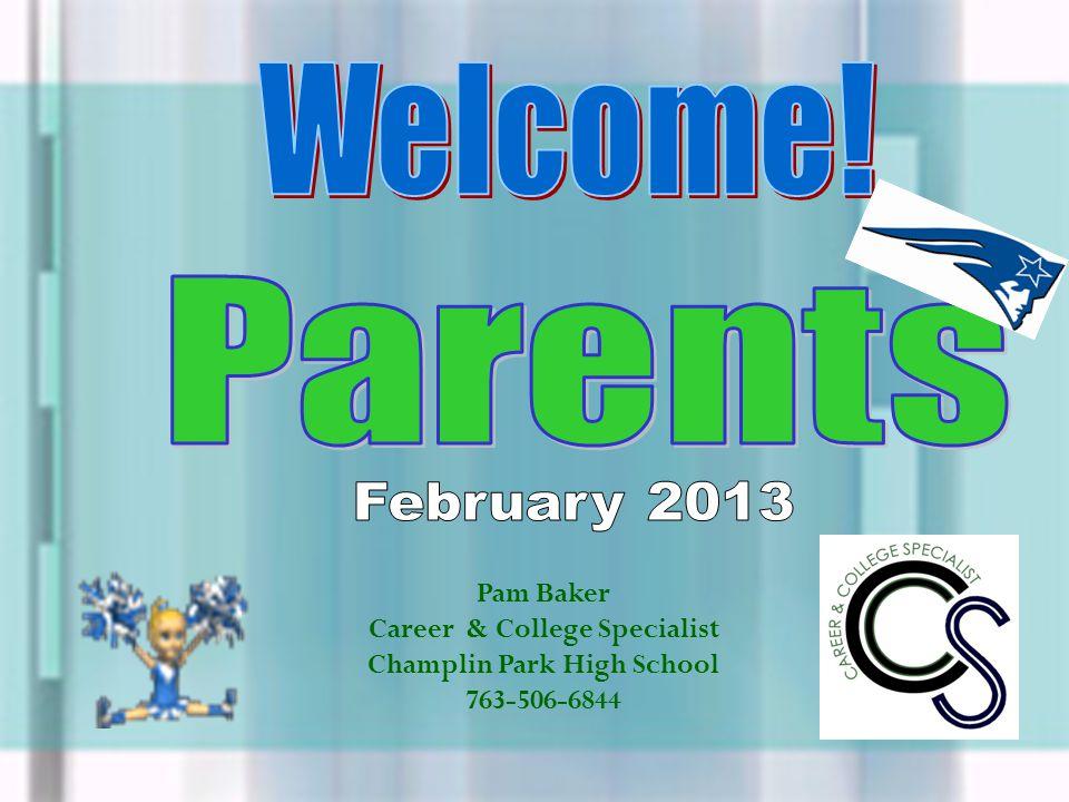 Pam Baker Career & College Specialist Champlin Park High School 763-506-6844