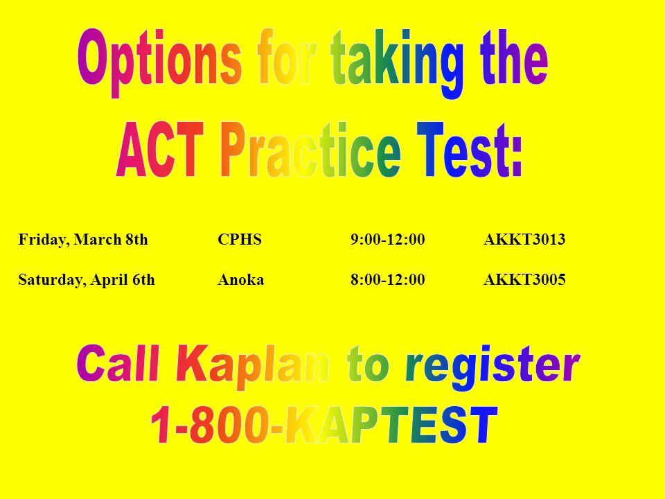 Friday, March 8thCPHS9:00-12:00AKKT3013 Saturday, April 6thAnoka8:00-12:00AKKT3005