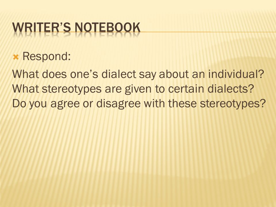  Respond: What does one's dialect say about an individual.