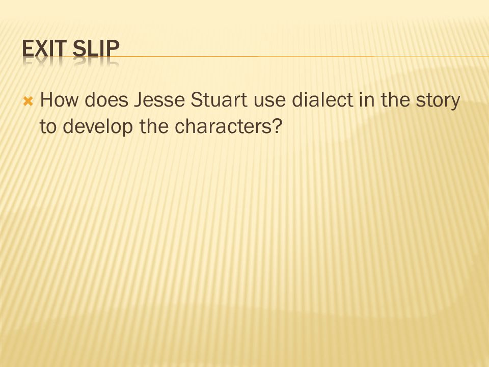  How does Jesse Stuart use dialect in the story to develop the characters