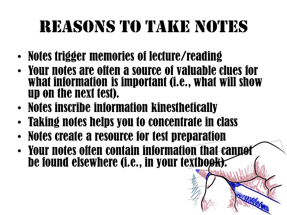Note-Taking Basics Use Abbreviations Be Brief Translate Organize Write Legibly Don't worry about spelling/grammar Leave Extra Space Look Back!