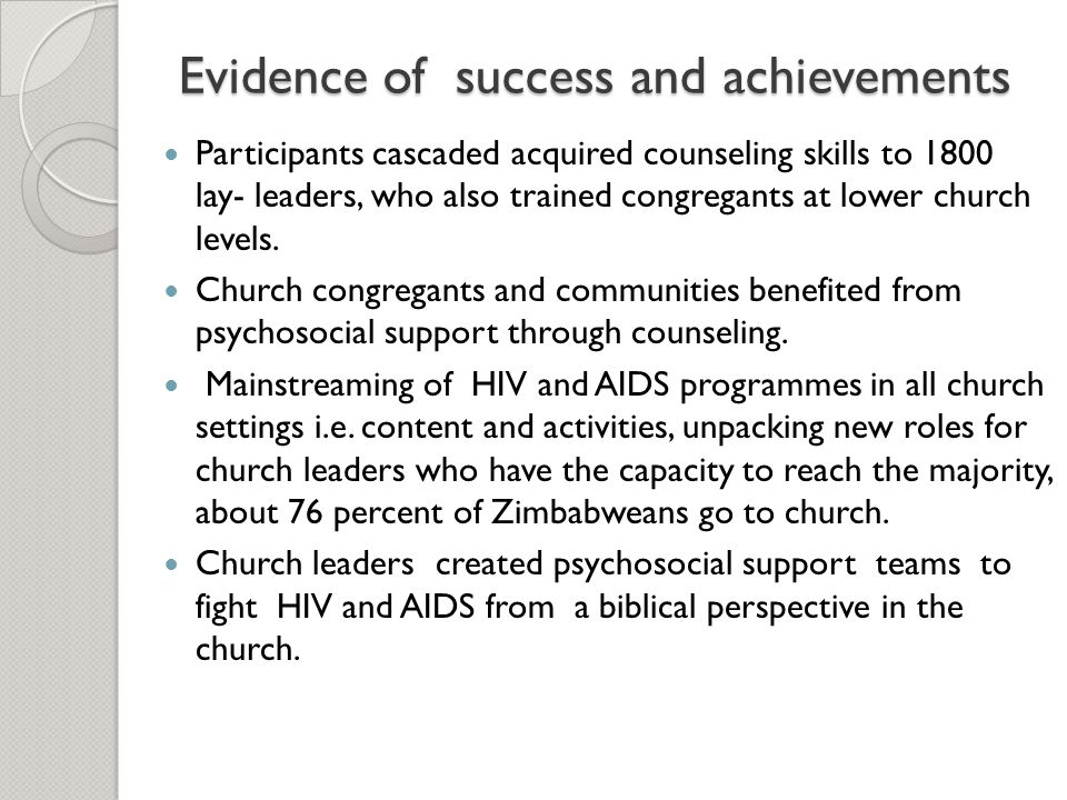 Evidence of success and achievements Participants cascaded acquired counseling skills to 1800 lay- leaders, who also trained congregants at lower church levels.