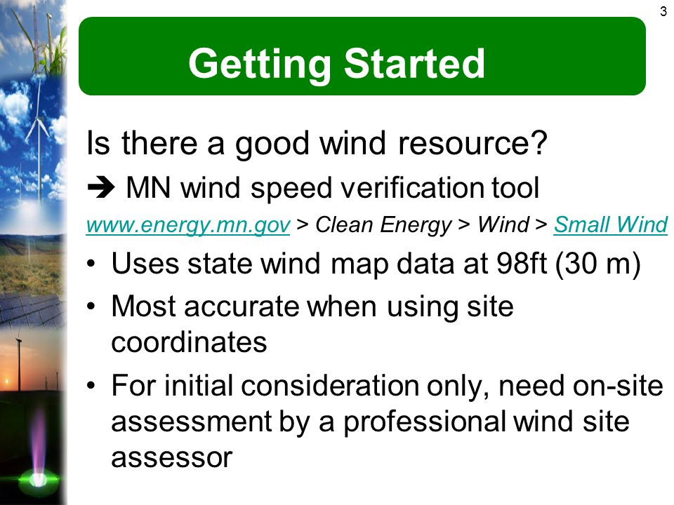 3 Getting Started Is there a good wind resource.