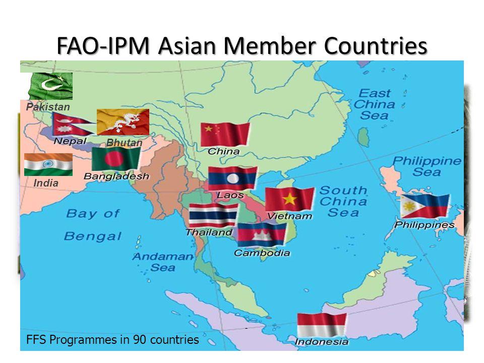 India Bhutan Pakistan FFS Programmes in 90 countries FAO-IPM Asian Member Countries