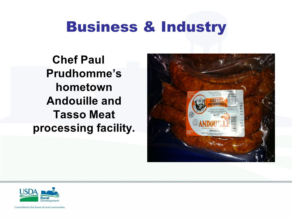 Business & Industry Chef Paul Prudhomme's hometown Andouille and Tasso Meat processing facility.