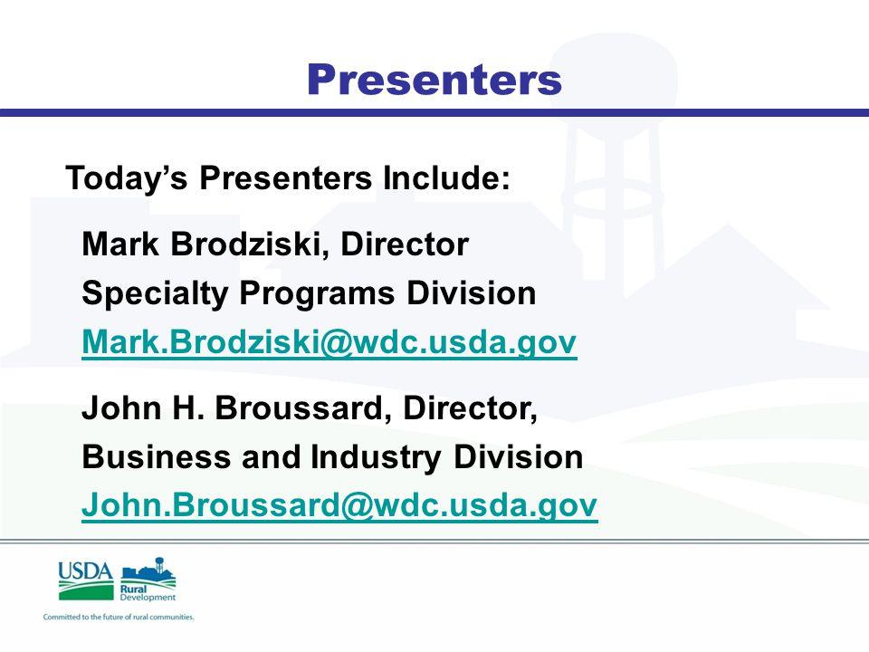 Today's Presenters Include: Mark Brodziski, Director Specialty Programs Division Mark.Brodziski@wdc.usda.gov John H.