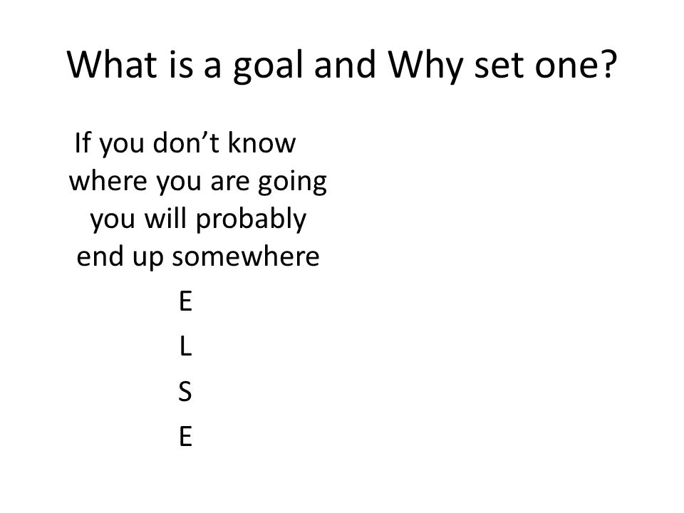 What is a goal and Why set one.