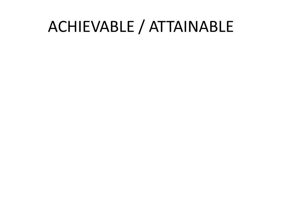ACHIEVABLE / ATTAINABLE