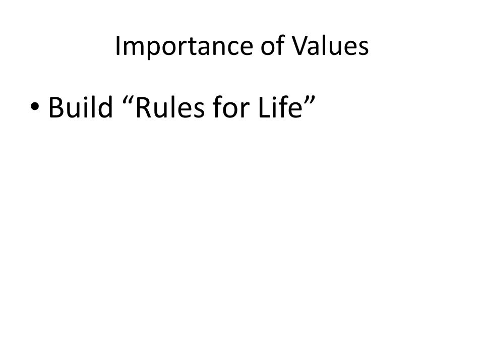 Importance of Values Build Rules for Life