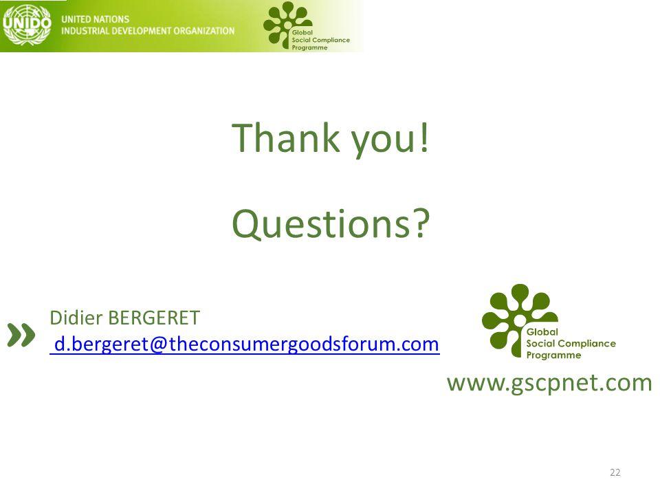 22 www.gscpnet.com Didier BERGERET d.bergeret@theconsumergoodsforum.com » Questions? Thank you!