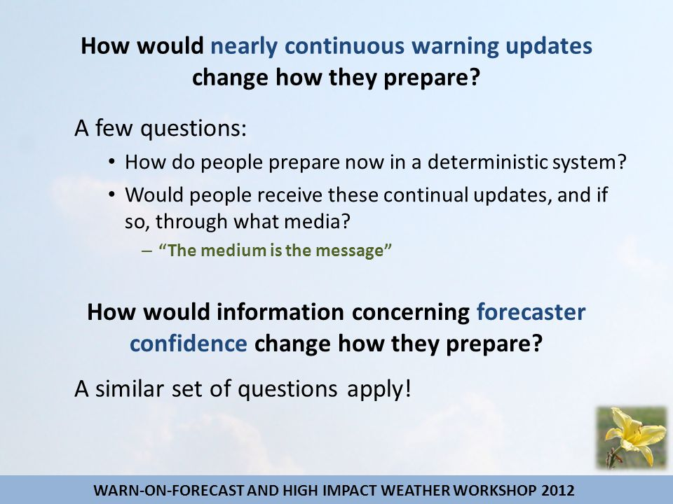 How would nearly continuous warning updates change how they prepare.