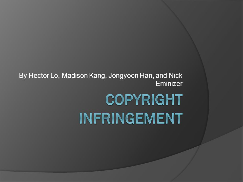 Introduction  Copyright infringement is when someone other than the copyright owner copies the expression of a work without the owner's permission  Copyright infringement can occur without even directly copying.