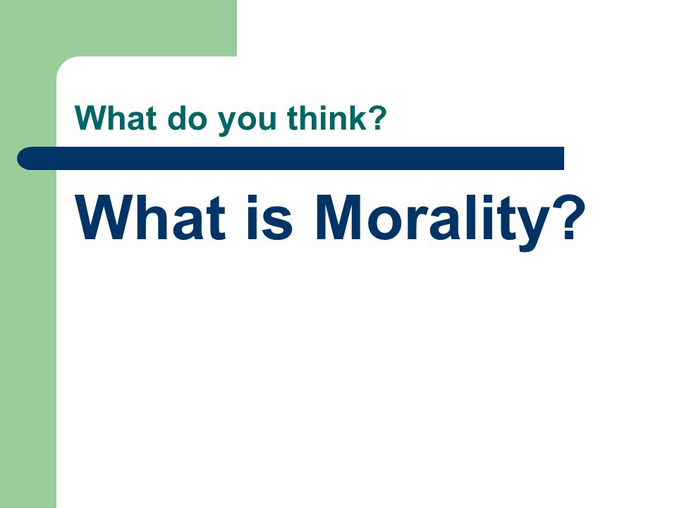 What do you think What is Morality