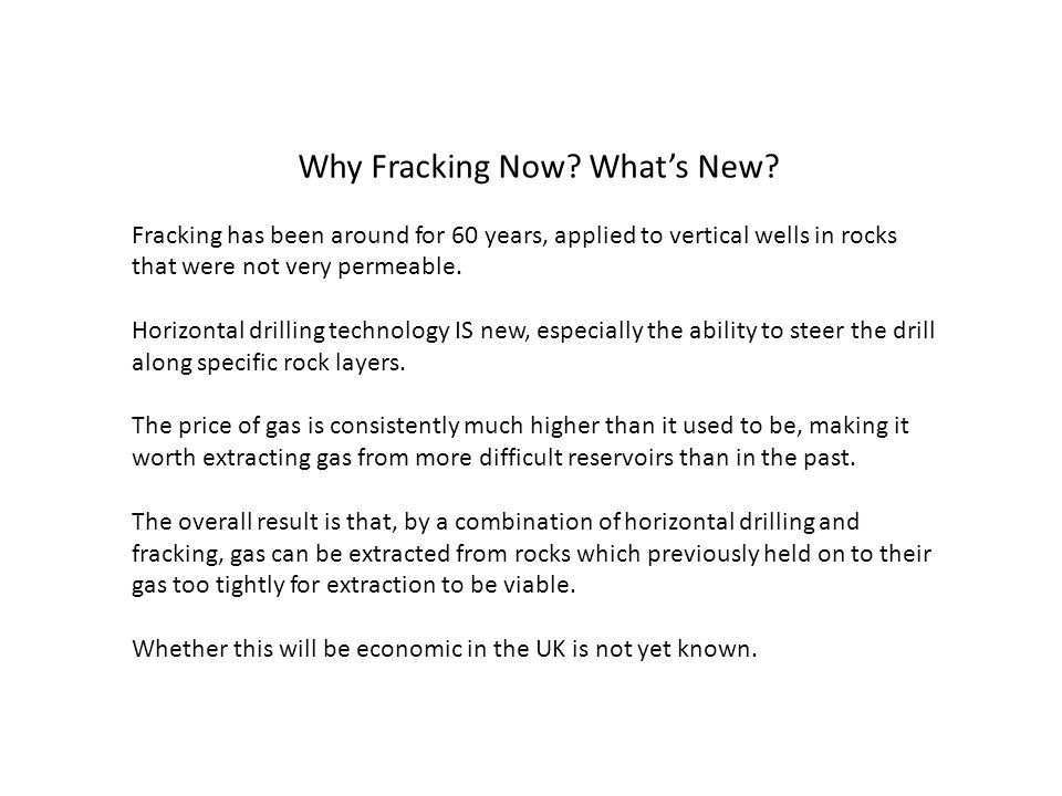 Fracking has been around for 60 years, applied to vertical wells in rocks that were not very permeable.