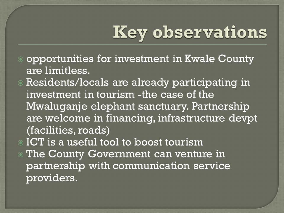  opportunities for investment in Kwale County are limitless.