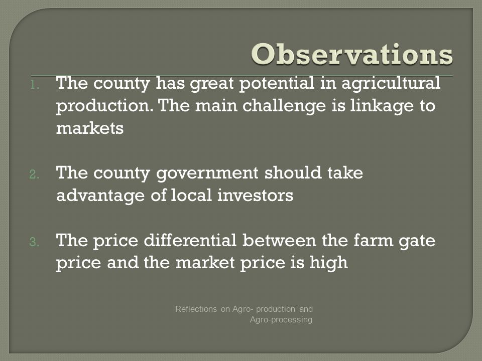 1. The county has great potential in agricultural production.