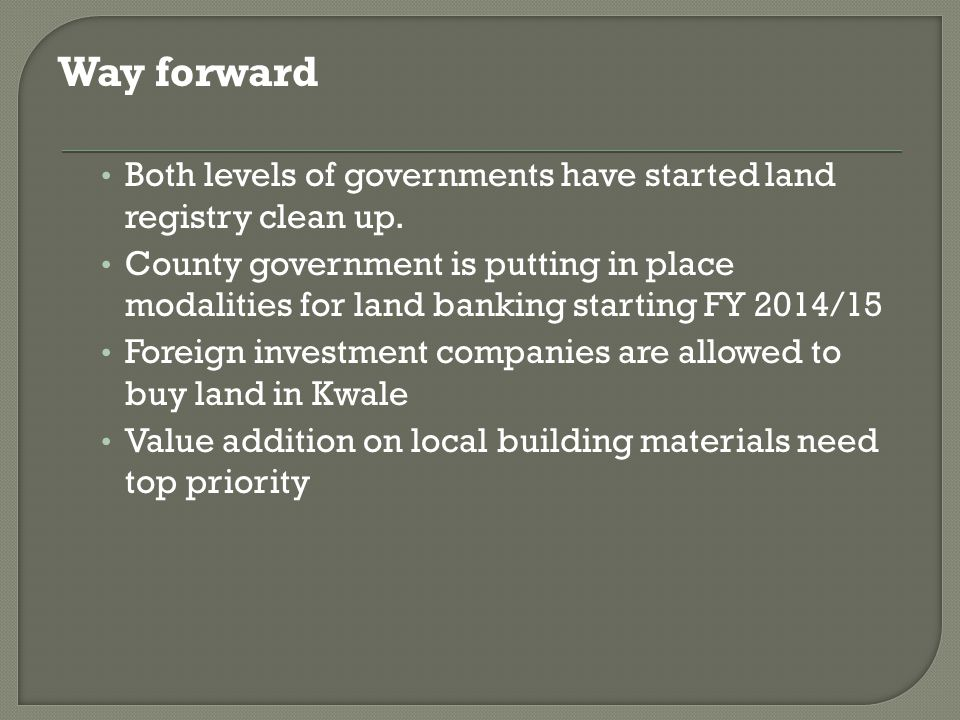 Way forward Both levels of governments have started land registry clean up.
