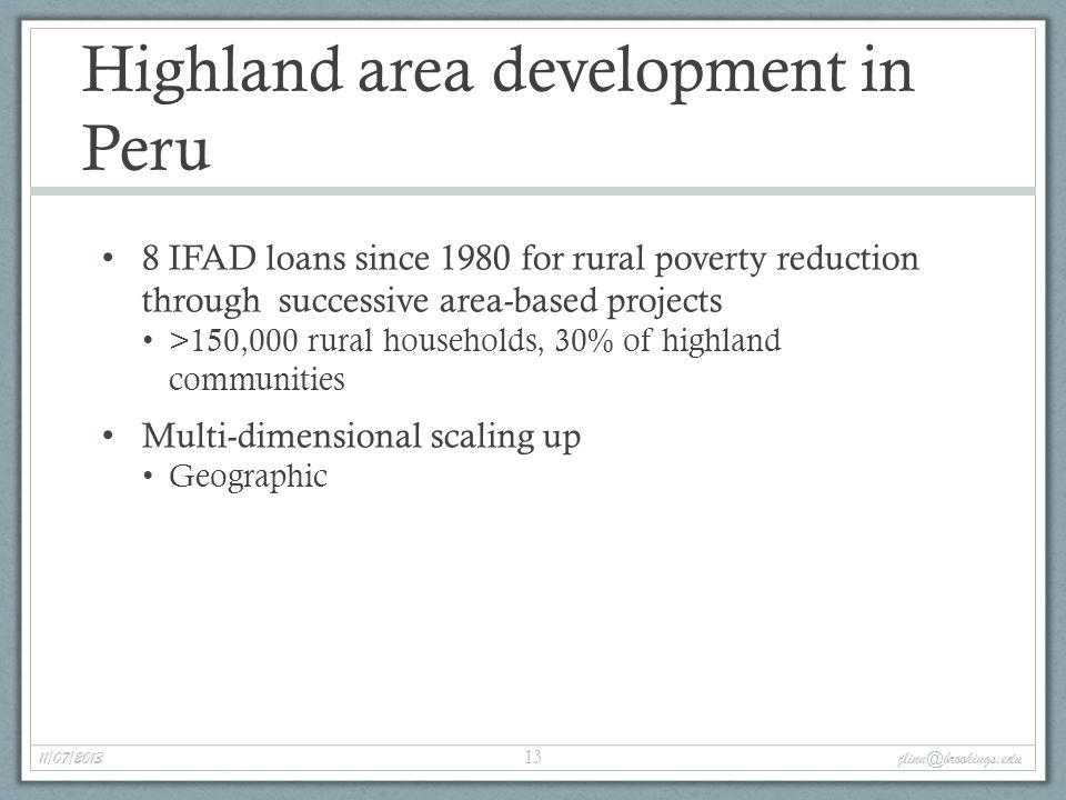 Highland area development in Peru 8 IFAD loans since 1980 for rural poverty reduction through successive area-based projects >150,000 rural households