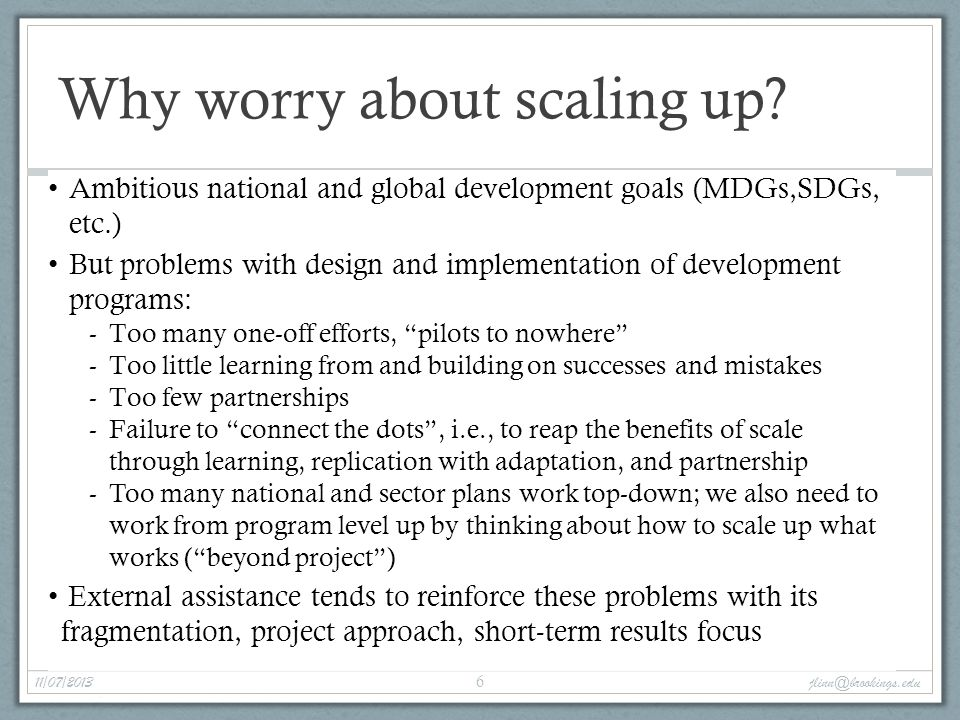 Why worry about scaling up.
