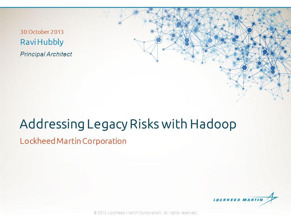 Mainframes Presence © 2013 Lockheed Martin Corporation.
