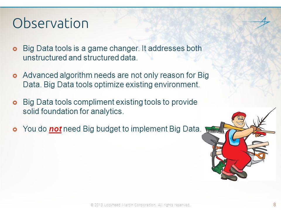 Data Foundation – Ready for Big Data Business Intelligence © 2013 Lockheed Martin Corporation.