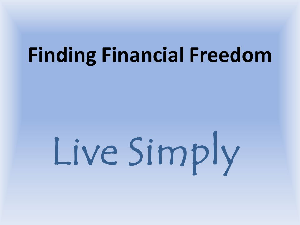 Finding Financial Freedom Live Simply
