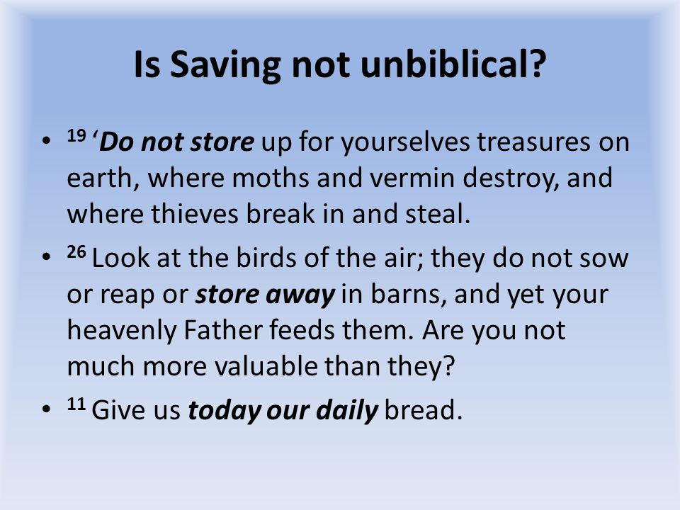 Is Saving not unbiblical.