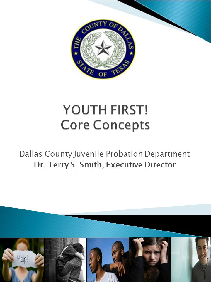 Dallas County Juvenile Probation Department Dr. Terry S. Smith, Executive Director 1