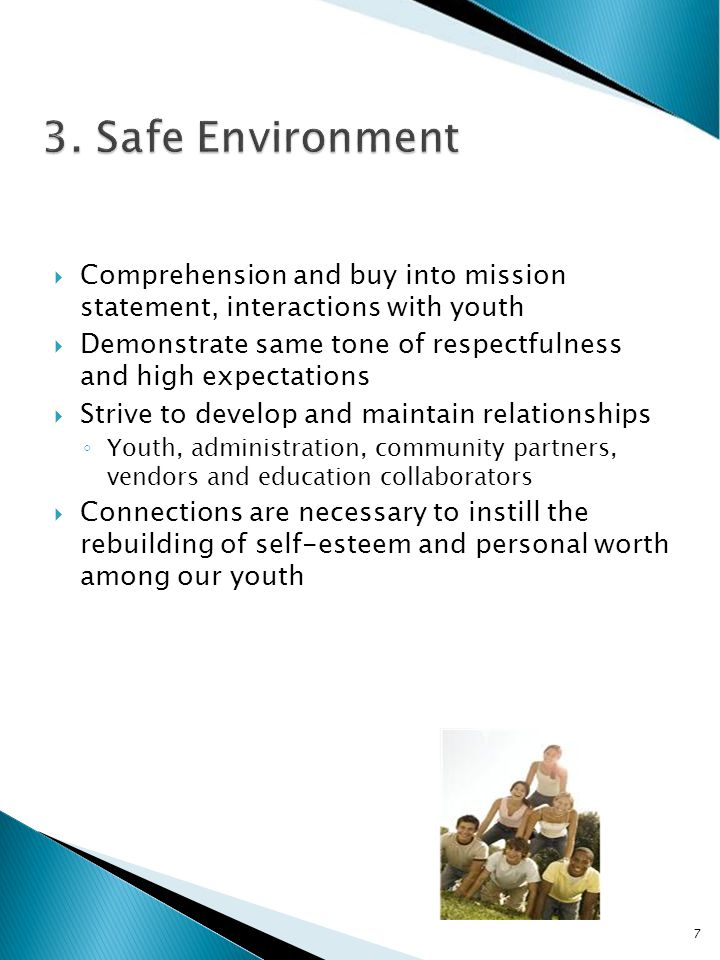  Comprehension and buy into mission statement, interactions with youth  Demonstrate same tone of respectfulness and high expectations  Strive to develop and maintain relationships ◦ Youth, administration, community partners, vendors and education collaborators  Connections are necessary to instill the rebuilding of self-esteem and personal worth among our youth 7