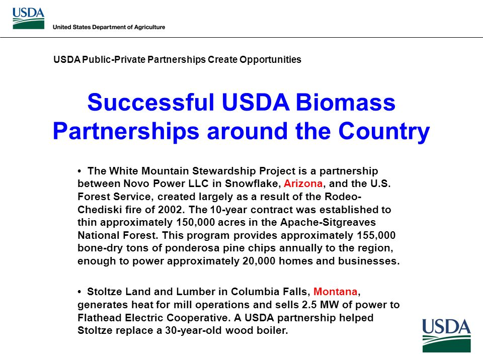 Successful USDA Biomass Partnerships around the Country The White Mountain Stewardship Project is a partnership between Novo Power LLC in Snowflake, Arizona, and the U.S.