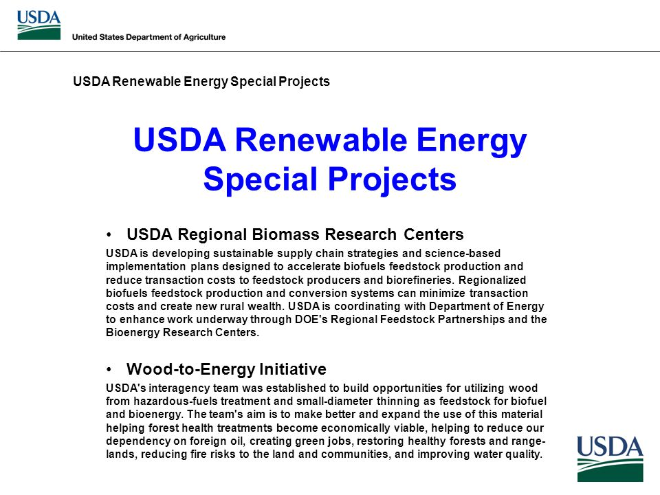 USDA Renewable Energy Special Projects USDA Regional Biomass Research Centers USDA is developing sustainable supply chain strategies and science-based