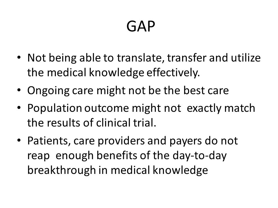 GAP The difference between what has been known and what we are doing.