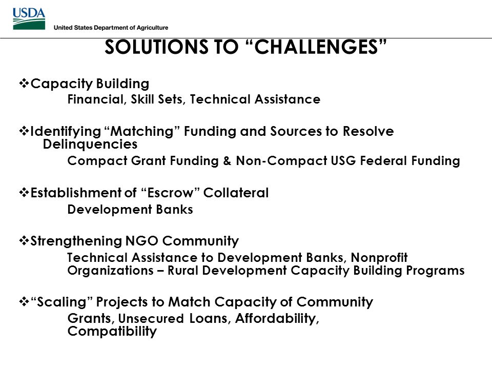 "SOLUTIONS TO ""CHALLENGES""  Capacity Building Financial, Skill Sets, Technical Assistance  Identifying ""Matching"" Funding and Sources to Resolve Deli"