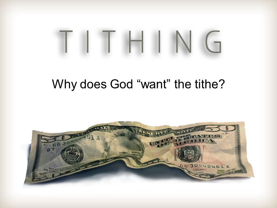 """Why does God """"want"""" the tithe?"""