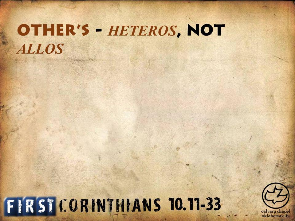 C O R I N T H I A S N Other s - HETEROS, not ALLOS I T S F R 10. 11 - 33