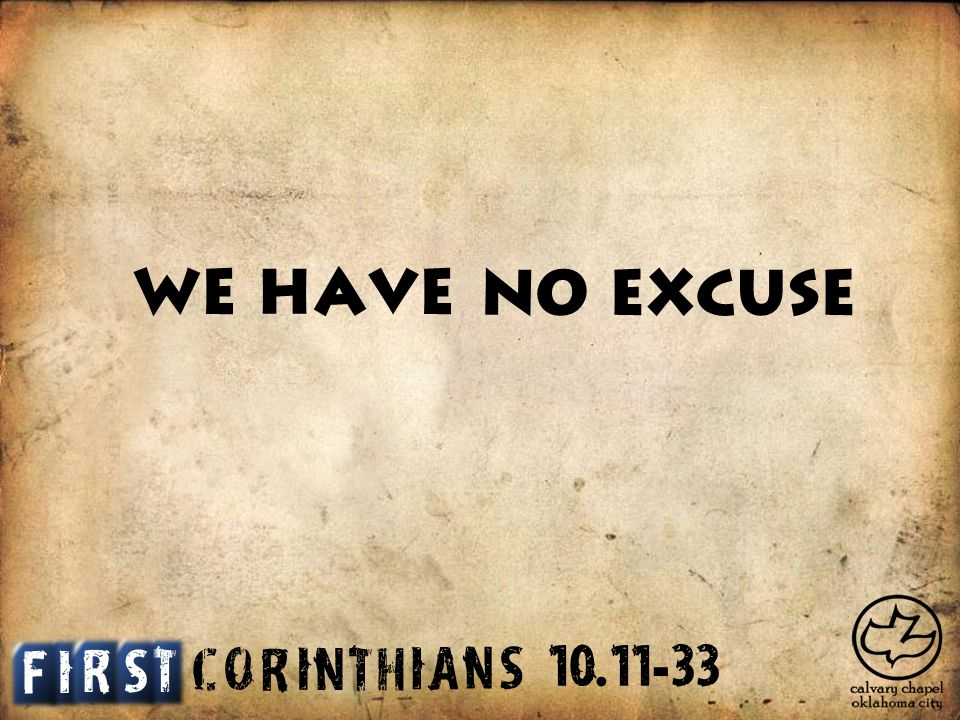 No Excuse We have C O R I N T H I A S N I T S F R 10. 11 - 33