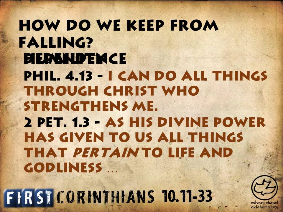 C O R I N T H I A S N I T S F R 10. 11 - 33 How do we keep from falling.