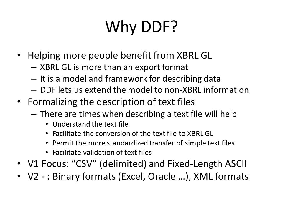 Scenario 1 XYZ Company's ERP system can create delimited files XYZ Company wishes to provide the exported file to a third party who can receive XBRL GL XYZ Company provides their delimited file plus a DDF file to an intermediary, who can now convert the file to XBRL GL