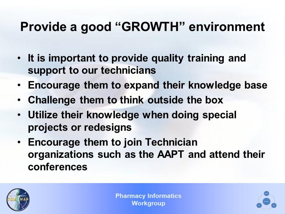 Pharmacy Informatics Workgroup Planting the Seed Pharmacist's role in technician training model  Team member  Leader  Teacher  Motivator