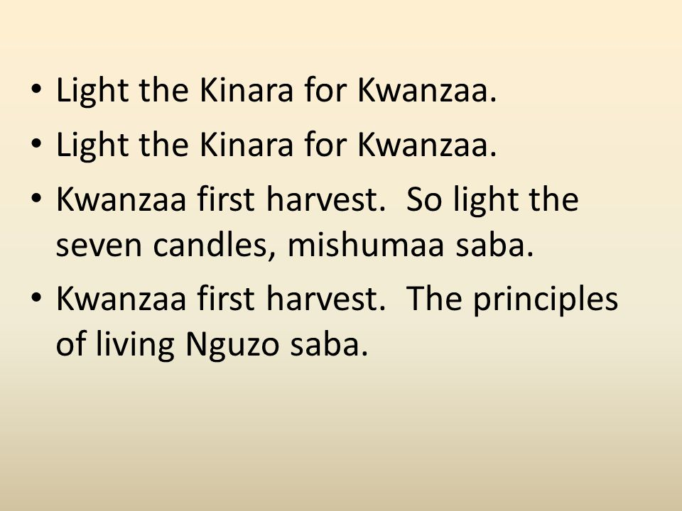Light the Kinara for Kwanzaa. Kwanzaa first harvest.