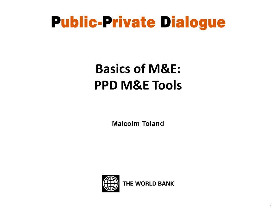 Malcolm Toland 1 Basics of M&E: PPD M&E Tools