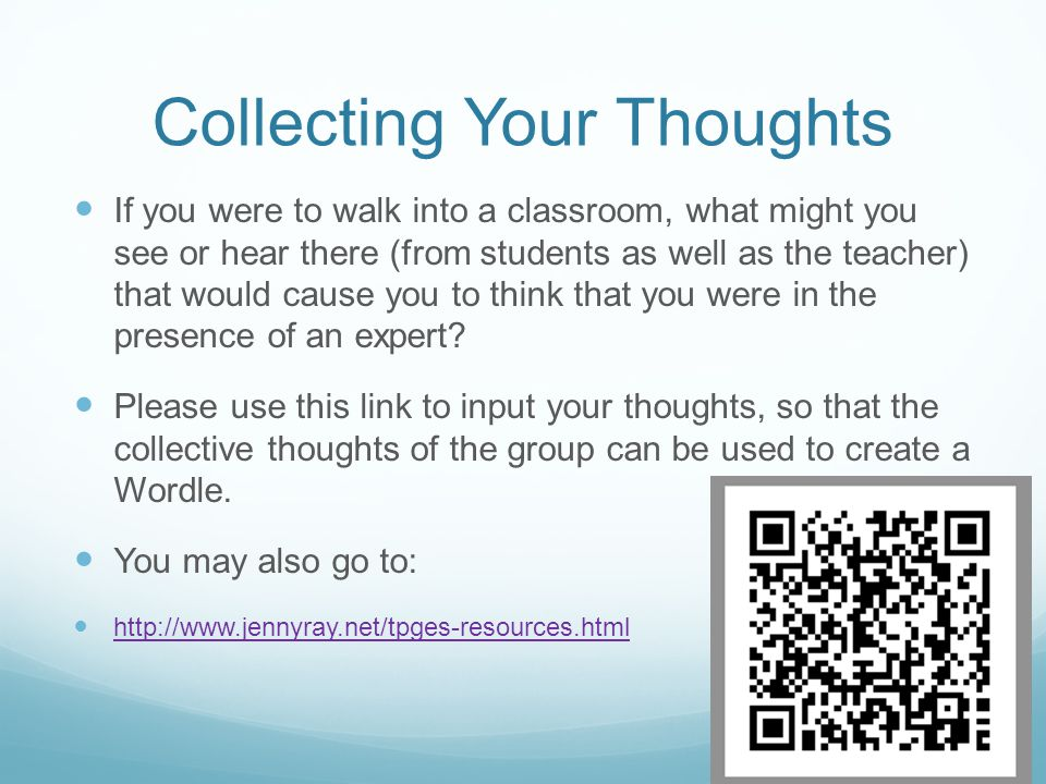 Collecting Your Thoughts If you were to walk into a classroom, what might you see or hear there (from students as well as the teacher) that would cause you to think that you were in the presence of an expert.