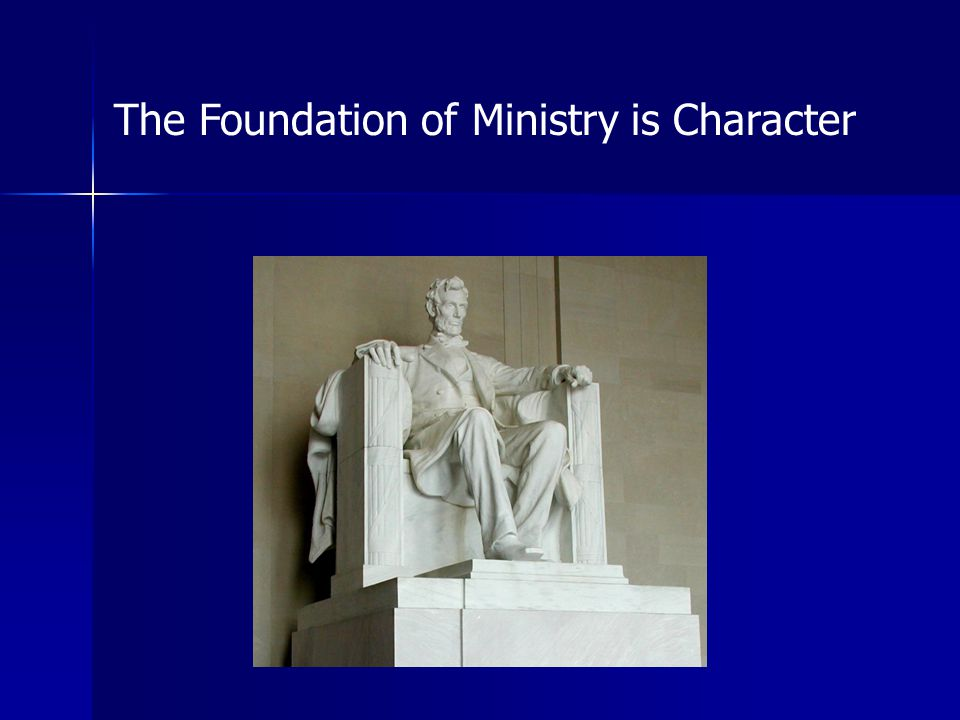 The Foundation of Ministry is Character