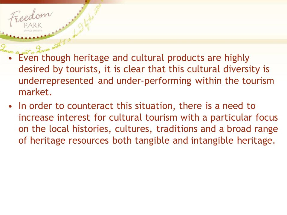 Even though heritage and cultural products are highly desired by tourists, it is clear that this cultural diversity is underrepresented and under-perf