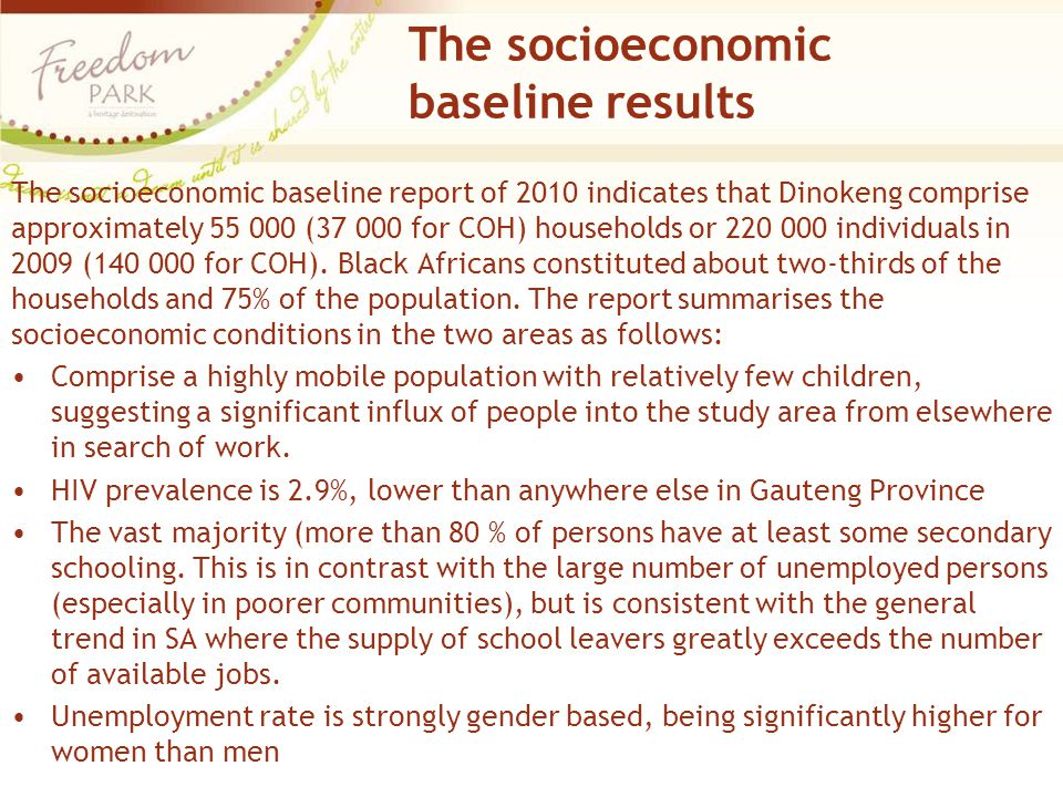 The socioeconomic baseline results The socioeconomic baseline report of 2010 indicates that Dinokeng comprise approximately 55 000 (37 000 for COH) ho