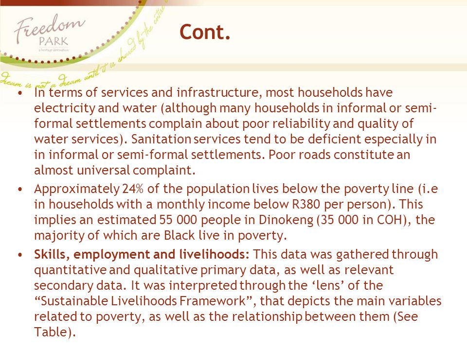 Cont. In terms of services and infrastructure, most households have electricity and water (although many households in informal or semi- formal settle