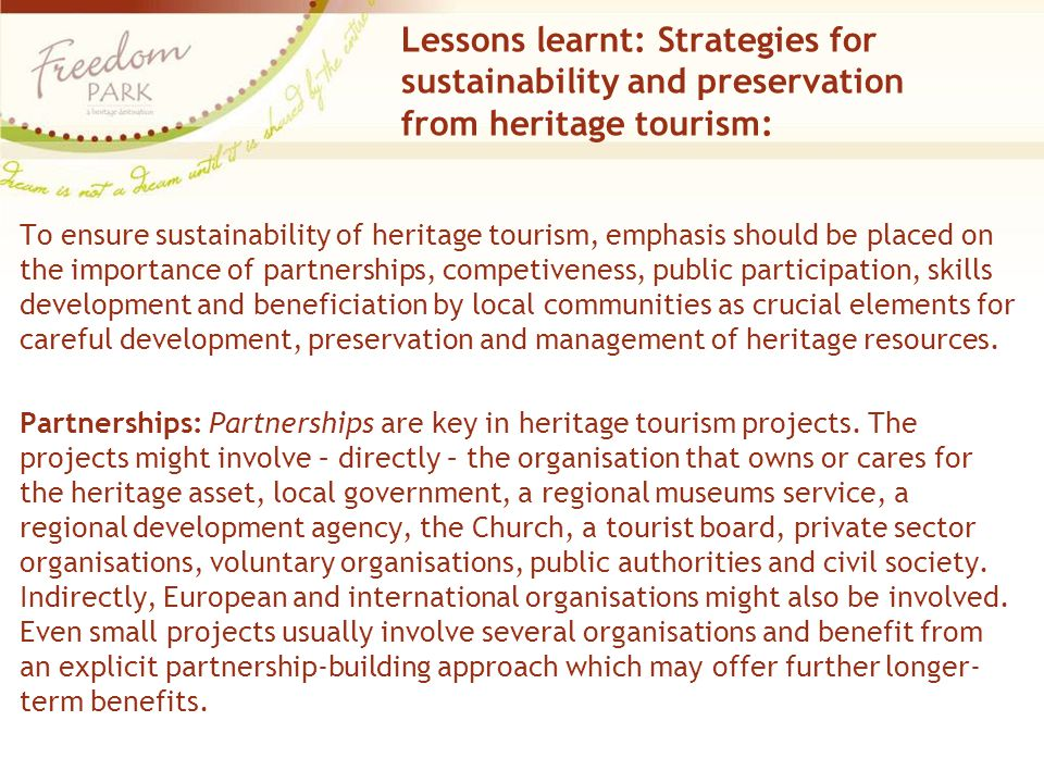 Lessons learnt: Strategies for sustainability and preservation from heritage tourism: To ensure sustainability of heritage tourism, emphasis should be