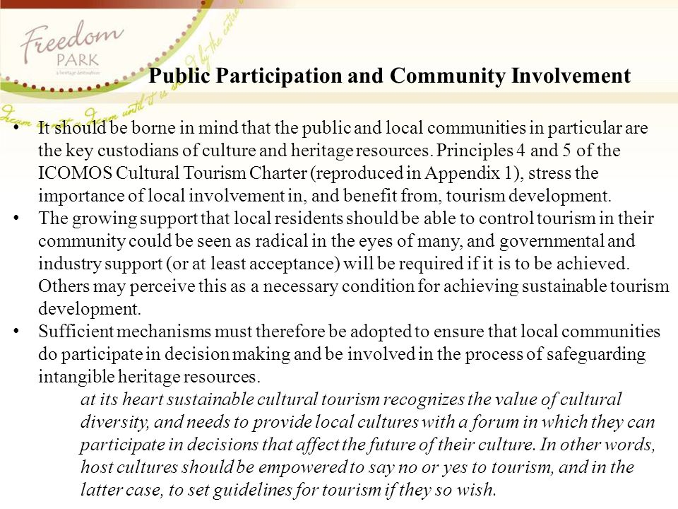 Public Participation and Community Involvement It should be borne in mind that the public and local communities in particular are the key custodians of culture and heritage resources.